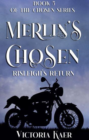 ©Merlin's Chosen Book 5 Risleigh's Return ~Published Work~
