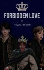 Forbidden Love | Taekook [completed] by RoyalTaekook