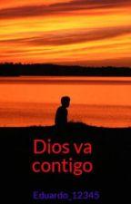 Dios va contigo by Eduardo_12345