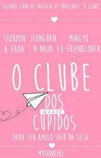 O Clube dos (QUASE) Cupidos: Para Seu Amigo Sair Da Seca by mxoonbebe