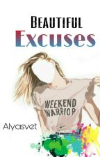 Beautiful Excuses [#LLO 2] by itsaliyas