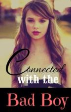 Connected With the Bad Boy (Harry Styles Fanfic) by OMGitsfanfics