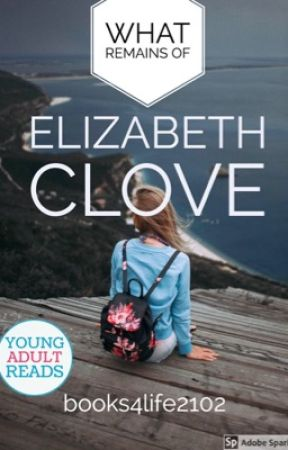 What Remains of Elizabeth Clove  #wattys2017 by books4life2102