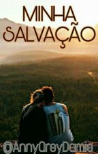 Minha Salvação! by AnnyGreyDamie
