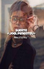 Suerte «Joel Pimentel» by malfoysbloodyhair