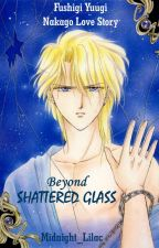 Beyond Shattered Glass - Fushigi Yuugi Nakago Love Story by Midnight_Lilac