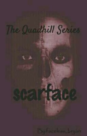 The Quadhill series: Scarface by faceless_bryan