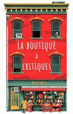 La boutique à critiques [Fermé] by Lazaward