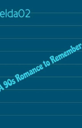 A 90s Romance to Remember  by Nintelda02