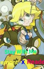 Stay With Me{Clemont x Reader} by Charmander_Girl