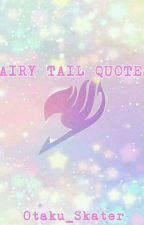 Fairy Tail's Quotes by Otaku_Skater