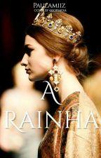 A Rainha  by Paulamiiz