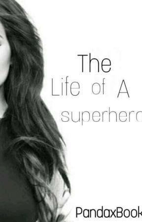 The Life Of A Superhero. by PandaBooksX