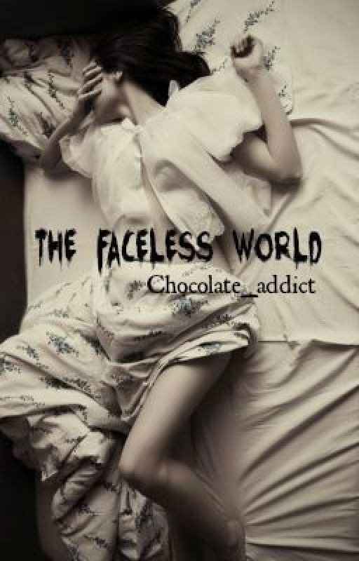 The Faceless World by Chocolate_addict