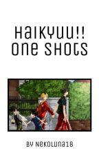 ❤Haikyuu | One Shots | ✅❤ by NekoLuna18