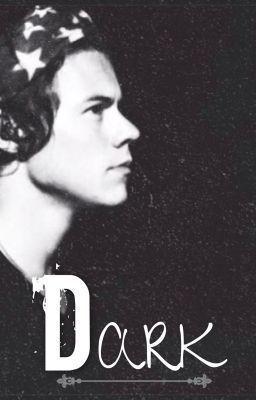 Dark. [A Harry Styles Fan Fiction] - Chapter 1 - Page 1 - Wattpad