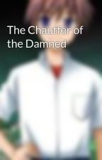 The Chauffer of the Damned by ArioVascuela