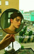 TROUILLARD by cosmots