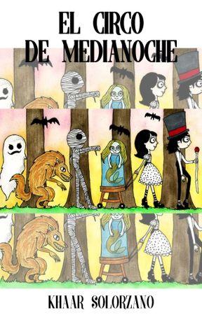El Circo de Medianoche by KhaarSolorzano