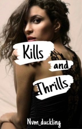 Kills and Thrills by Nvm_Duckling