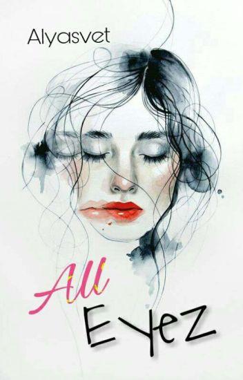All Eyez (#MOG 2) [END]