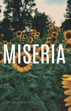 Miseria by clarysunflower