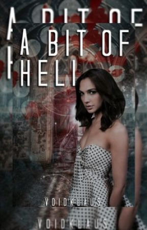 A Bit of Hell → K. Mikaelson by -voidKlaus_
