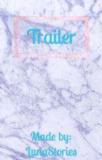 Trailer by LunaStories