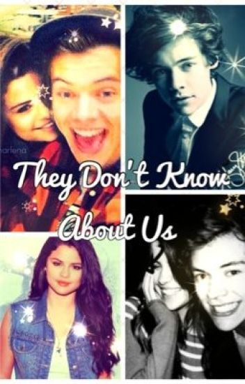 They Don't Know About Us (Harry Styles and Selena Gomez)