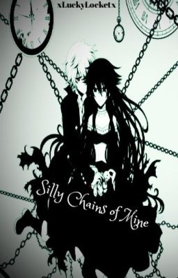 Silly Chains of Mine (Soul Eater FanFiction)
