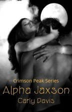 Alpha Jaxson (#wattys2017) by carlydavis_98