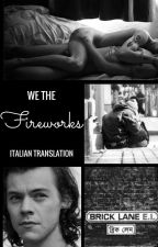 We The Fireworks    Italian Translation by always_strong28