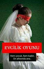 EVCİLİK OYUNU by Berhudan786