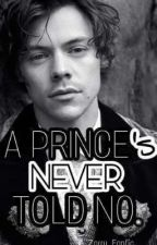 A Prince's Never Told No (Zarry) by FlowerIn1DHeaven