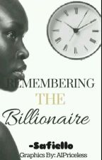 Remembering The Billionaire (BWWM) by Safiello