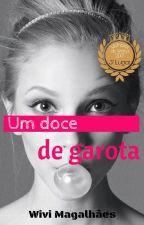 Um doce de garota (Pausada)  by WiviMagalhaes