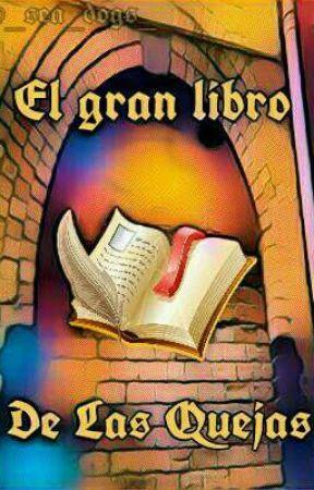 El Gran Libro De Las Quejas   [Harry Potter] by _Sea_Dogs_