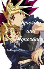 Ignoring and Ignorance (Yu-Gi-Oh Yaoi FanFiction) by InuVampireChan
