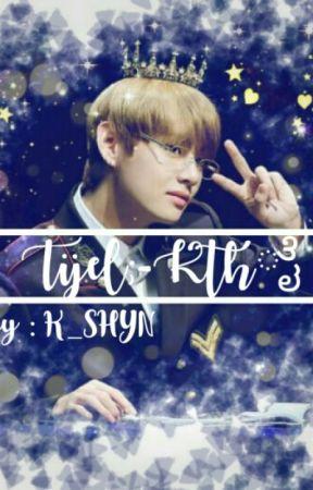 Tijel;-Kthೈ  by K_SHYN
