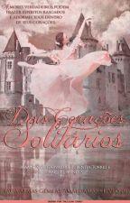 Saga Almas Gêmeas Amálgamas - Livro 01 - Dois Corações Solitários by AmandaLunaDeCarvell