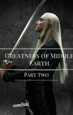 Greatness of Middle Earth - Part Two by rog3ski