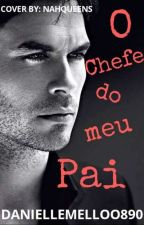 Chefe Do Meu Pai by DanielleMelo691