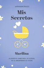 Mis Secretos «#2NS»|PAUSADA| by ArianaMorales899
