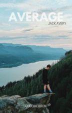 Average//Jack Avery  by xoxluvs