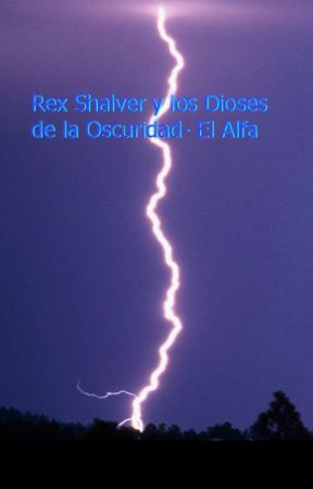 Rex Shalver y los Dioses de la Oscuridad - El Alfa by Gianfuhr