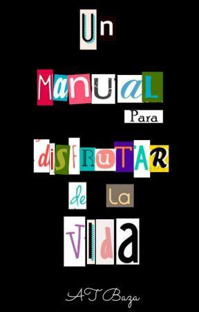 Un manual para disfrutar de la vida by ATBaza