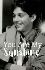 You Are My Sunshine // Johnnyboy Sickfic (#wattys2017) ✔ by -TheFandomLife-