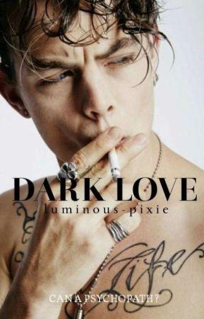 Dark Love [16+] by luminous-pixie