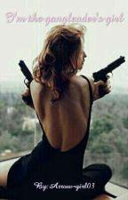 I'm the gangleader's girl  by Arrow-girl03