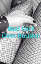 Bad girl gets Badder by Suckthisfinger